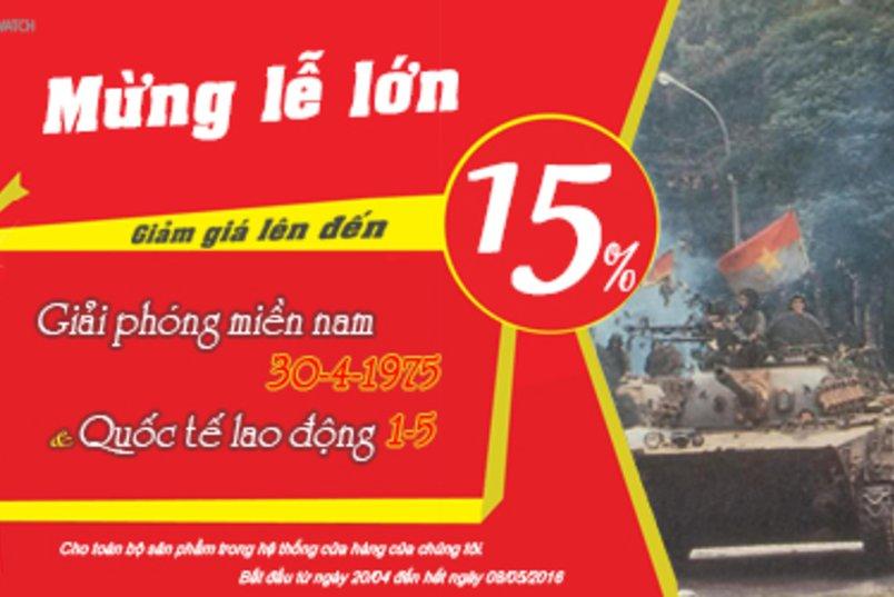 Giảm Giá Lên Tới 15% Nhân Ngày Giải Phóng Miền Nam 30-4 Và Quốc Ngày Tế Lao Động 1-5