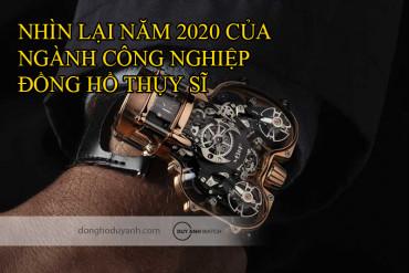 NHÌN LẠI NĂM 2020 CỦA NGÀNH CÔNG NGHIỆP ĐỒNG HỒ THỤY SĨ