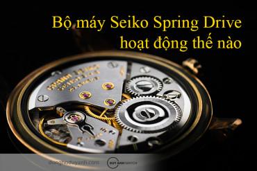 Seiko Spring Drive: Mọi thứ bạn cần biết