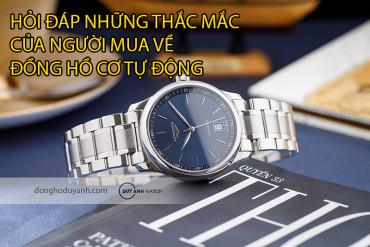 Hỏi đáp những thắc mắc của người mua về đồng hồ cơ tự động