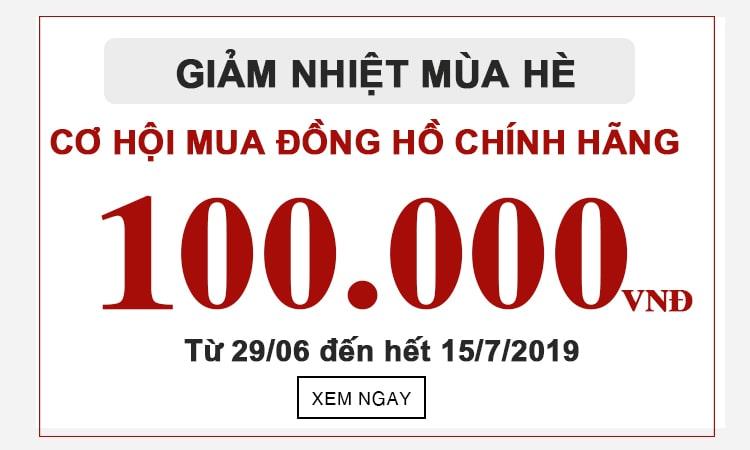 GIẢM NHIỆT MÙA HÈ:  CƠ HỘI MUA ĐỒNG HỒ CHÍNH HÃNG VỚI GIÁ 100.000VNĐ CÙNG DUY ANH WATCH