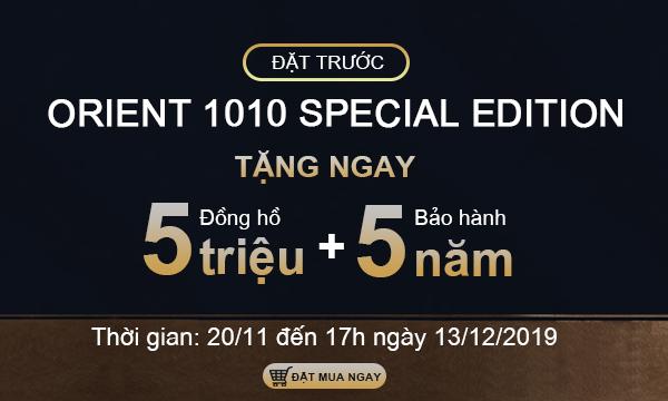 ODER ORIENT 1010 SPECIAL EDITION - TẶNG NGAY ĐỒNG HỒ CHÍNH HÃNG SKAGEN TRỊ GIÁ 5.000.000 VNĐ